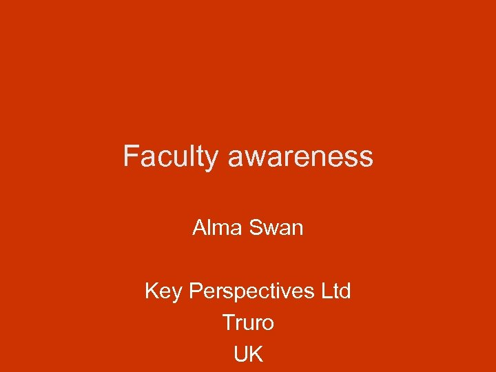Faculty awareness Alma Swan Key Perspectives Ltd Truro UK