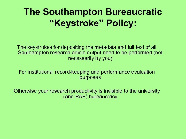 "The Southampton Bureaucratic ""Keystroke"" Policy: The keystrokes for depositing the metadata and full text"