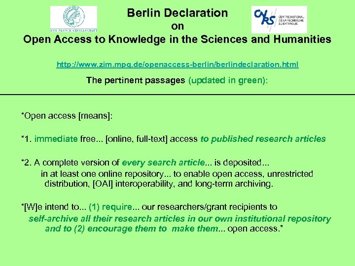 Berlin Declaration on Open Access to Knowledge in the Sciences and Humanities http: //www.