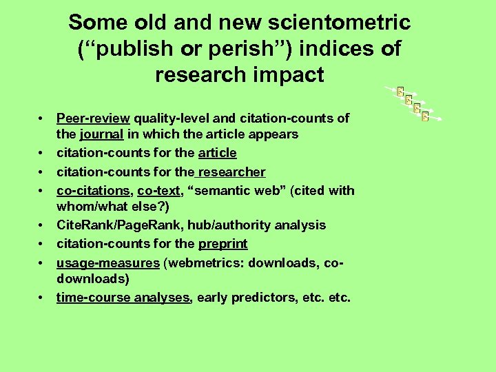 "Some old and new scientometric (""publish or perish"") indices of research impact • •"