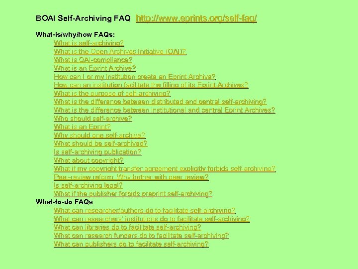 BOAI Self-Archiving FAQ http: //www. eprints. org/self-faq/ What-is/why/how FAQs: What is self-archiving? What is