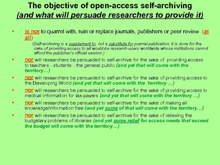 The objective of open-access self-archiving (and what will persuade researchers to provide it) •
