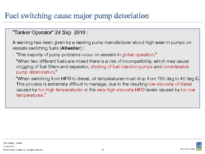 "Fuel switching cause major pump detoriation ""Tanker Operator"" 24 Sep 2010 : A warning"