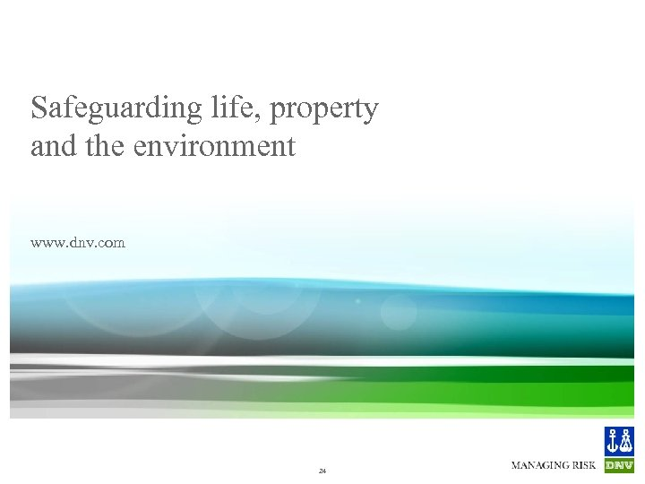 Safeguarding life, property and the environment www. dnv. com Fuel Quality - Update 31