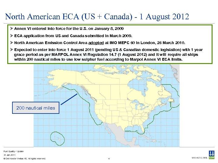 North American ECA (US + Canada) - 1 August 2012 Ø Annex VI entered