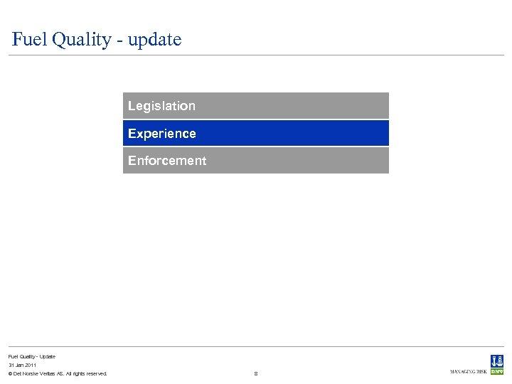 Fuel Quality - update Legislation Experience Enforcement Fuel Quality - Update 31 Jan 2011