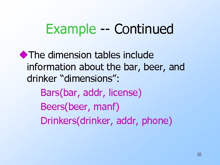 Example -- Continued u. The dimension tables include information about the bar, beer, and