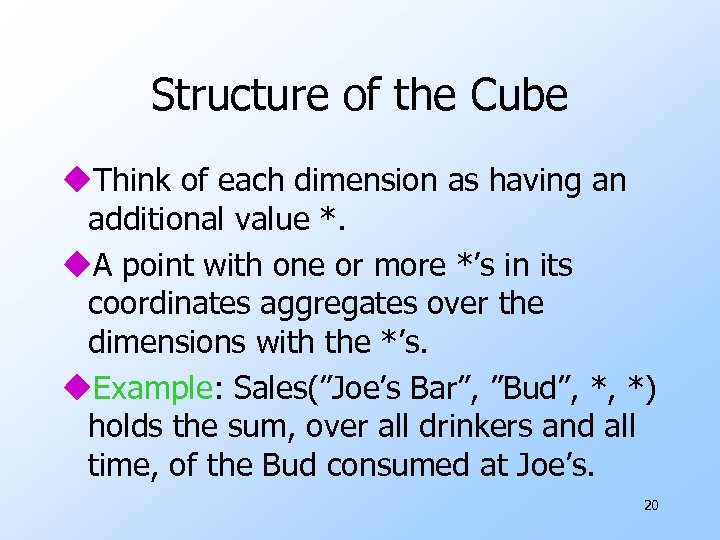 Structure of the Cube u. Think of each dimension as having an additional value