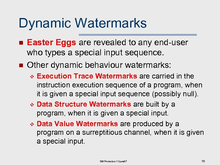 Dynamic Watermarks n n Easter Eggs are revealed to any end-user who types a