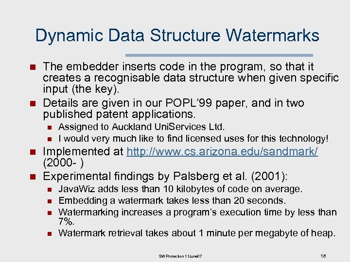 Dynamic Data Structure Watermarks n n The embedder inserts code in the program, so