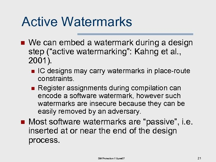 """Active Watermarks n We can embed a watermark during a design step (""""active watermarking"""":"""