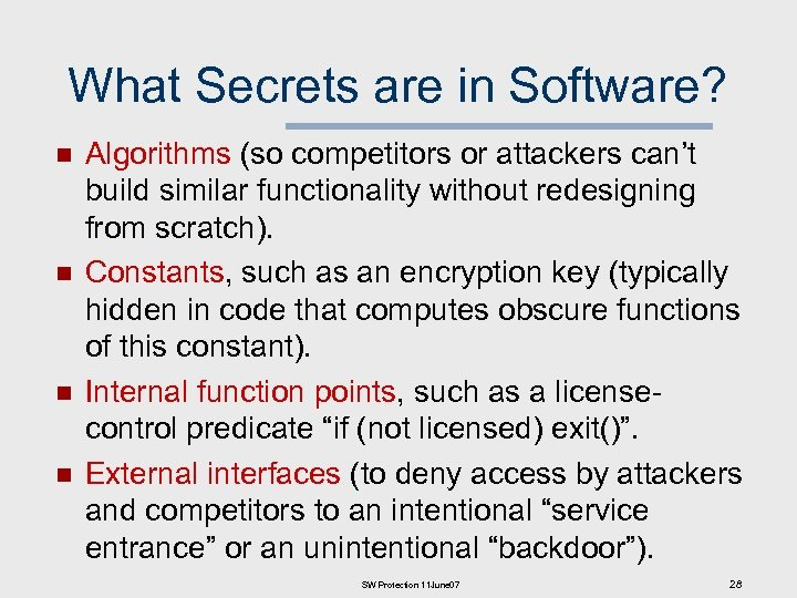 What Secrets are in Software? n n Algorithms (so competitors or attackers can't build