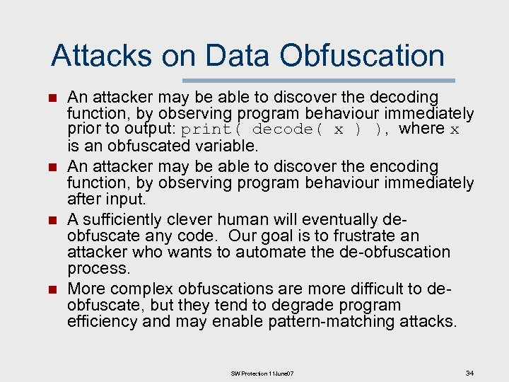 Attacks on Data Obfuscation n n An attacker may be able to discover the