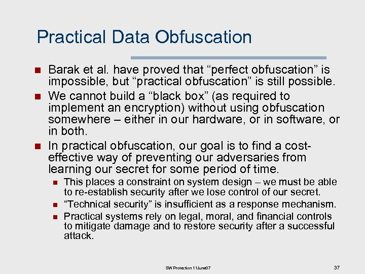 """Practical Data Obfuscation n Barak et al. have proved that """"perfect obfuscation"""" is impossible,"""