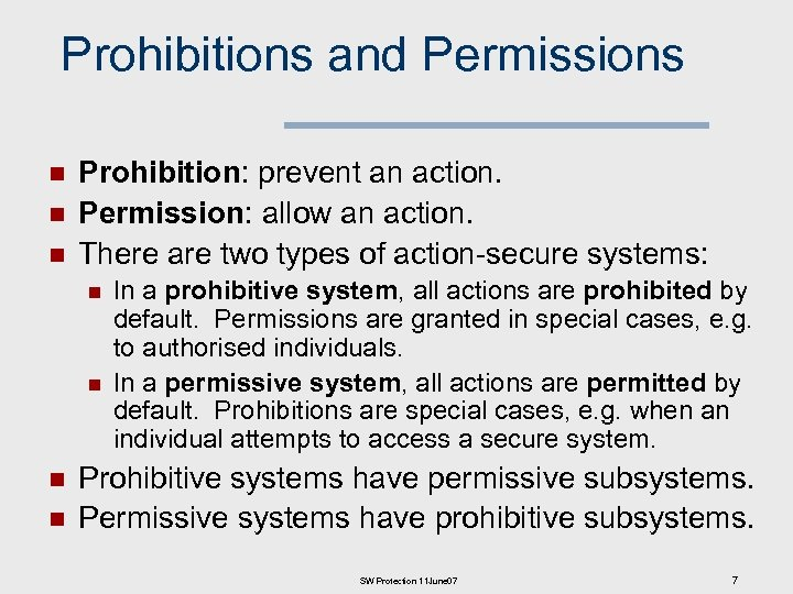 Prohibitions and Permissions n n n Prohibition: prevent an action. Permission: allow an action.