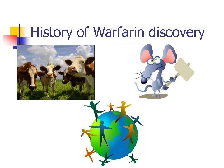 History of Warfarin discovery