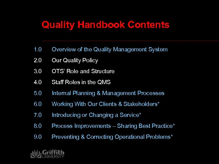Quality Handbook Contents 1. 0 Overview of the Quality Management System 2. 0 Our