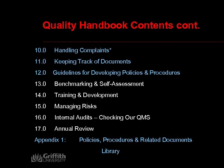 Quality Handbook Contents cont. 10. 0 Handling Complaints* 11. 0 Keeping Track of Documents