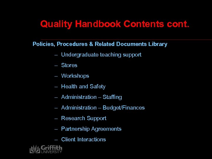 Quality Handbook Contents cont. Policies, Procedures & Related Documents Library – Undergraduate teaching support