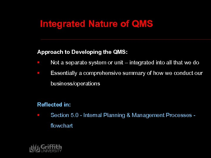 Integrated Nature of QMS Approach to Developing the QMS: § Not a separate system