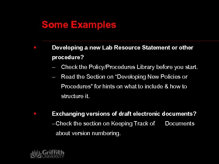 Some Examples § Developing a new Lab Resource Statement or other procedure? – Check