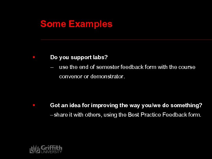 Some Examples § Do you support labs? – use the end of semester feedback