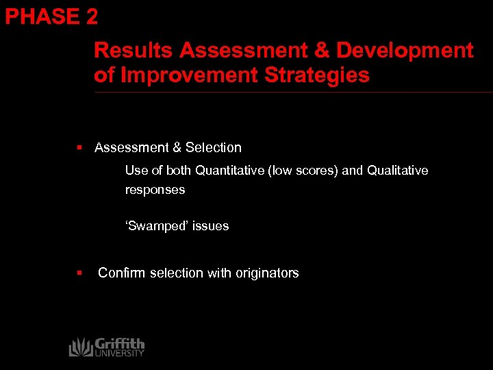 PHASE 2 Results Assessment & Development of Improvement Strategies § Assessment & Selection Use