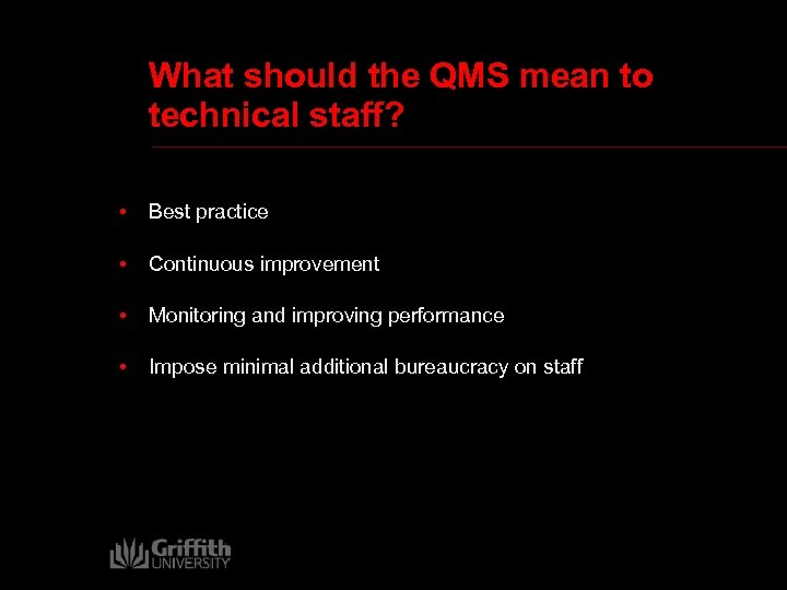 What should the QMS mean to technical staff? • Best practice • Continuous improvement