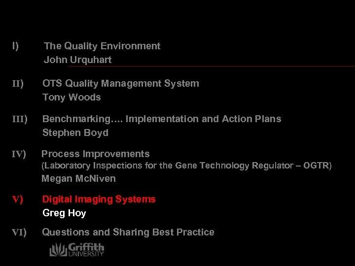 I) The Quality Environment John Urquhart II) OTS Quality Management System Tony Woods III)