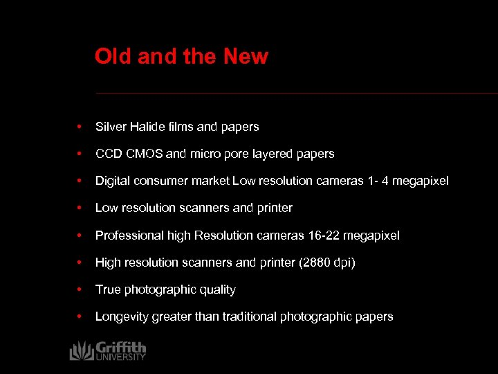 Old and the New • Silver Halide films and papers • CCD CMOS and