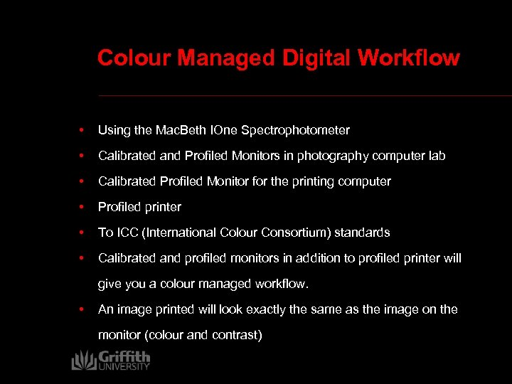 Colour Managed Digital Workflow • Using the Mac. Beth IOne Spectrophotometer • Calibrated and