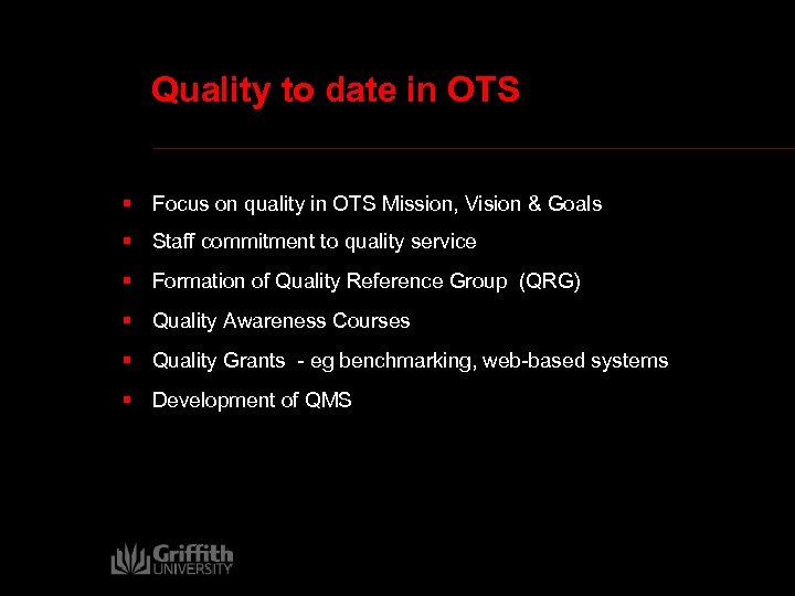 Quality to date in OTS § Focus on quality in OTS Mission, Vision &