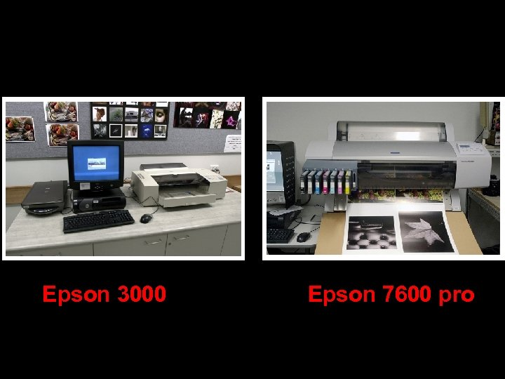 Epson 3000 Epson 7600 pro