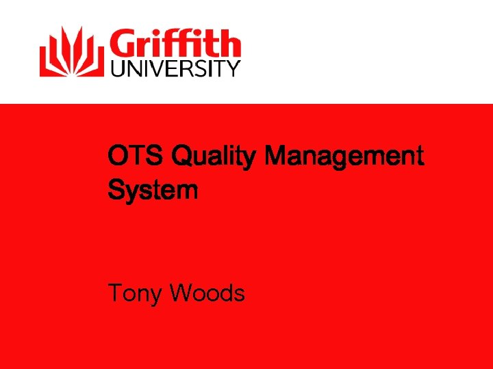 OTS Quality Management System Tony Woods