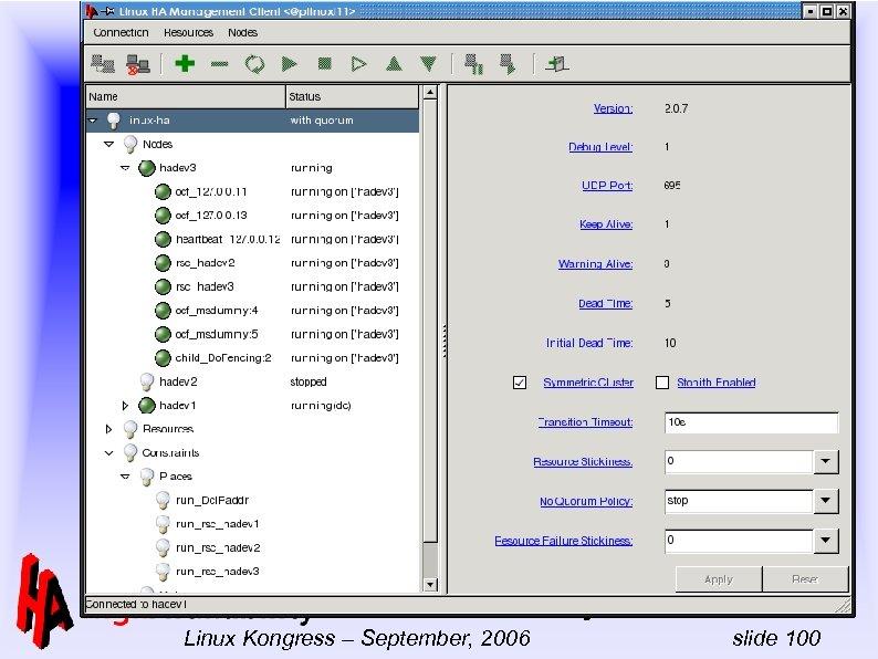 -- Linux-HA Full day tutorial Linux Kongress – September, 2006 slide 100