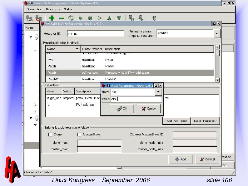 -- Linux-HA Full day tutorial Linux Kongress – September, 2006 slide 106