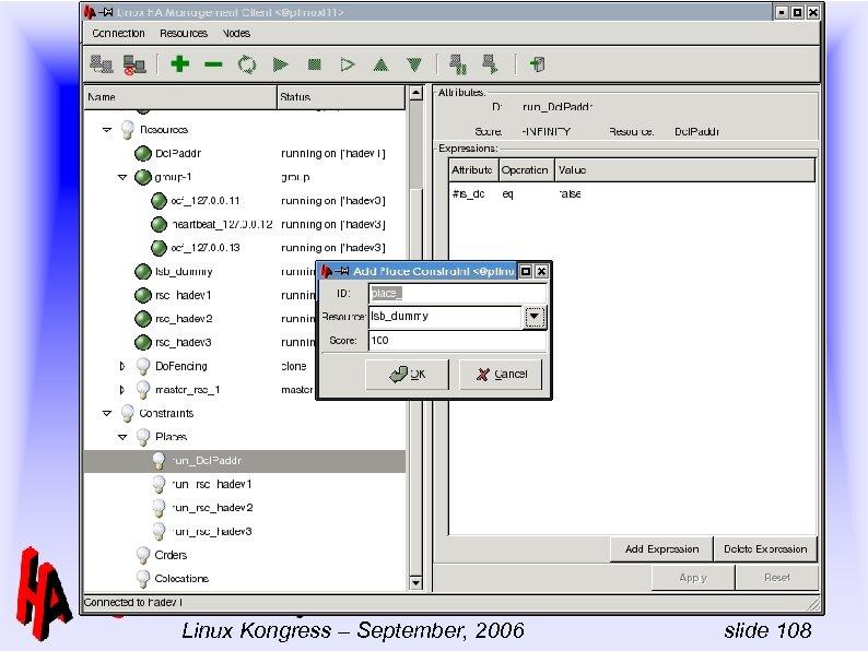 -- Linux-HA Full day tutorial Linux Kongress – September, 2006 slide 108