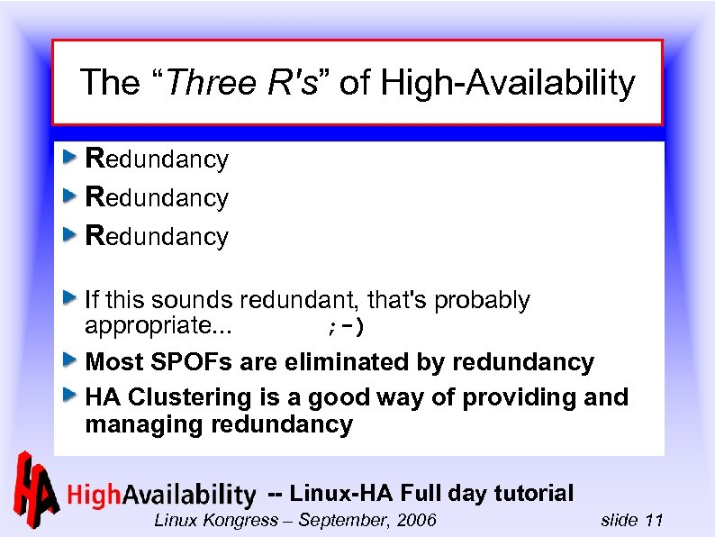 "The ""Three R's"" of High-Availability Redundancy If this sounds redundant, that's probably appropriate. ."