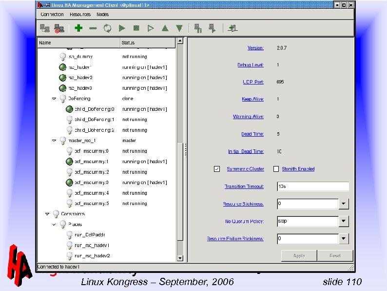-- Linux-HA Full day tutorial Linux Kongress – September, 2006 slide 110