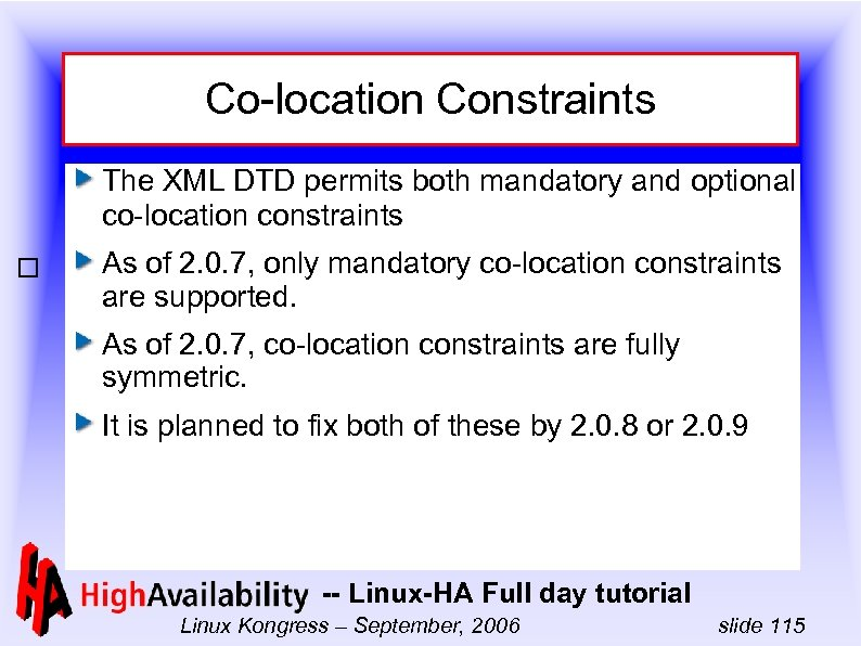 Co-location Constraints The XML DTD permits both mandatory and optional co-location constraints As of