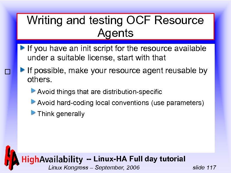 Writing and testing OCF Resource Agents If you have an init script for the