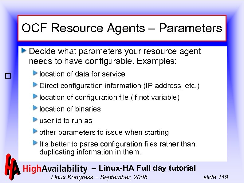 OCF Resource Agents – Parameters Decide what parameters your resource agent needs to have