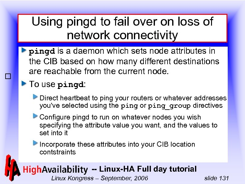 Using pingd to fail over on loss of network connectivity pingd is a daemon