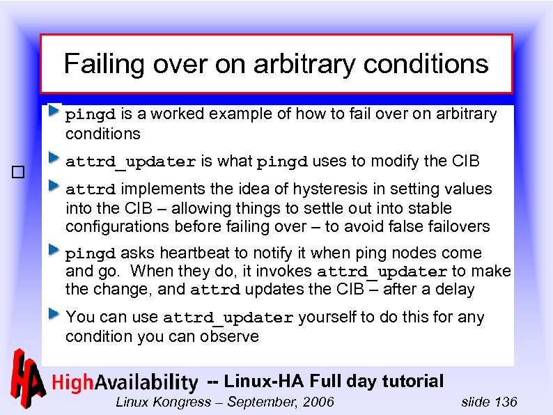 Failing over on arbitrary conditions pingd is a worked example of how to fail