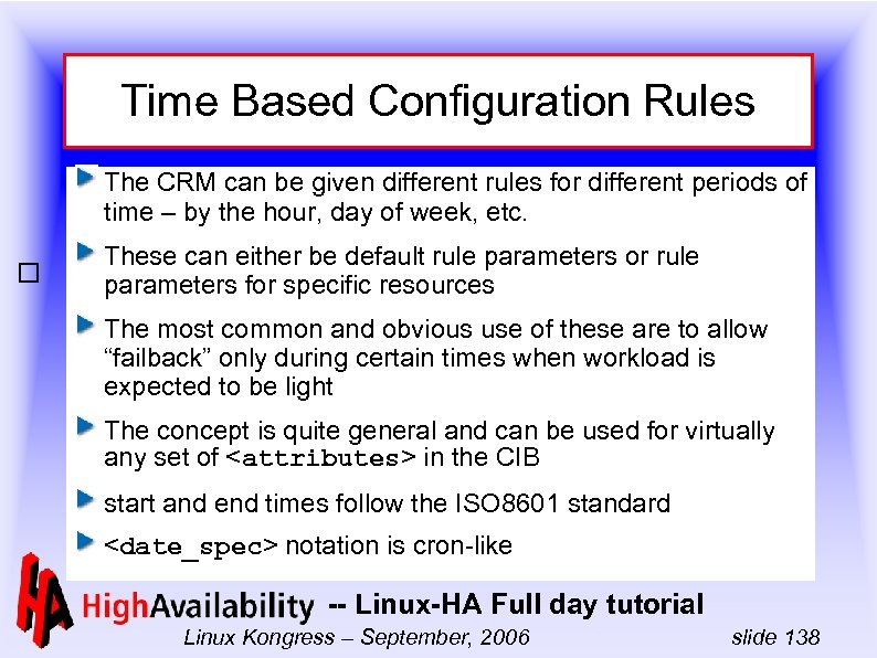 Time Based Configuration Rules The CRM can be given different rules for different periods