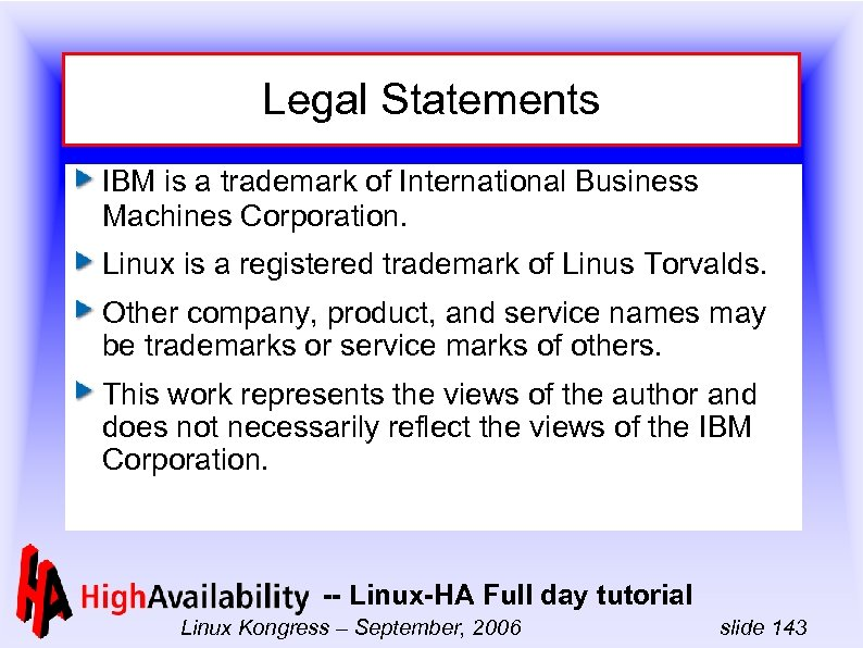 Legal Statements IBM is a trademark of International Business Machines Corporation. Linux is a