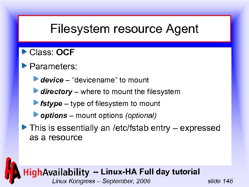 "Filesystem resource Agent Class: OCF Parameters: device – ""devicename"" to mount directory – where"
