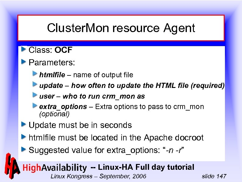 Cluster. Mon resource Agent Class: OCF Parameters: htmlfile – name of output file update
