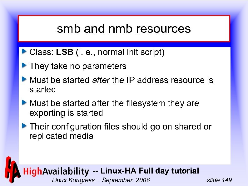 smb and nmb resources Class: LSB (i. e. , normal init script) They take