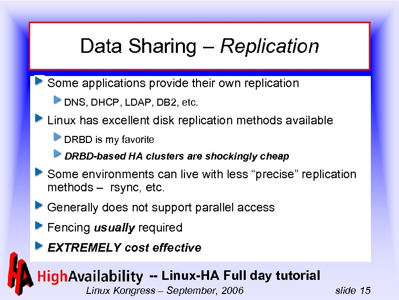 Data Sharing – Replication Some applications provide their own replication DNS, DHCP, LDAP, DB